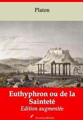 Euthyphron ou de la Sainteté: Nouvelle édition augmentée