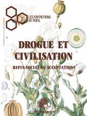 Drogue et Civilisation: Refus Social ou Acceptation: Entretiens de Rueil