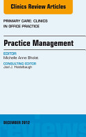 Practice Management  An Issue of Primary Care Clinics in Office Practice   E Book PDF