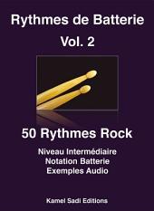 Rythmes de Batterie Vol. 2: 50 Rythmes Rock niveau intermédiaire