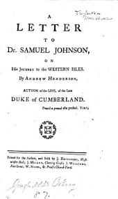 A letter to dr. Samuel Johnson, on his Journey to the western isles