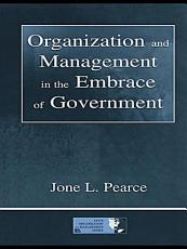 Organization and Management in the Embrace of Government PDF
