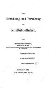Ueber Einrichtung und Verwaltung von Schulbibliotheken
