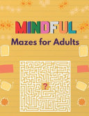 Mindful Mazes for Adults PDF