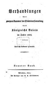 Verhandlungen der Zweyten Kammer der Ständeversammlung des Königreichs Bayern: Bände 9-10