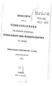 Berichte über die Verhandlungen der Königl.-Sächsischen Gesellschaft der Wissenschaften, Philologisch-Historische Klasse: Band 10