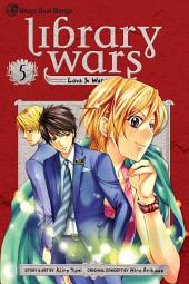 Library Wars: Love & War: Volume 5