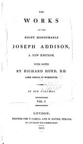 The Works of the Right Honourable Joseph Addison, a New Ed., with Notes: Poems