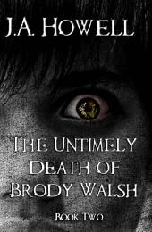 The Untimely Death of Brody Walsh: #2, The Possess Saga