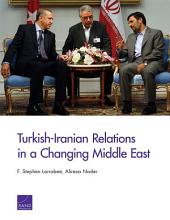 Turkish-Iranian Relations in a Changing Middle East