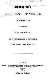 Shakspeare's Merchant of Venice ... revised by J. P. Kemble; and now published as it is performed at the Theatres Royal