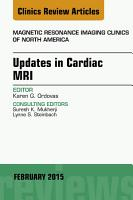 Updates in Cardiac MRI  An Issue of Magnetic Resonance Imaging Clinics of North America  PDF