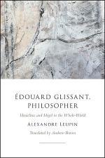 Édouard Glissant, Philosopher