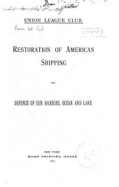 Restoration of American Shipping and Defence of Our Harbors, Ocean and Lake