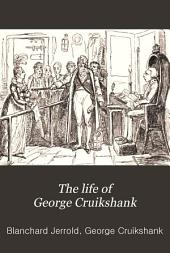 The Life of George Cruikshank: In Two Epochs