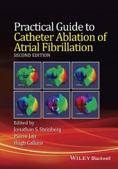 Practical Guide to Catheter Ablation of Atrial Fibrillation: Edition 2