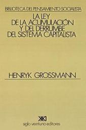 La ley de la acumulación y del derrumbe del sistema capitalista: una teoría de la crisis