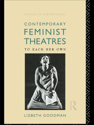 Contemporary Feminist Theatres