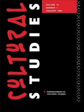 Cultural Studies: 10:1 Controversies in Cultural Studies