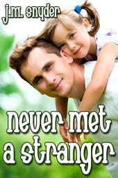 Never Met a Stranger
