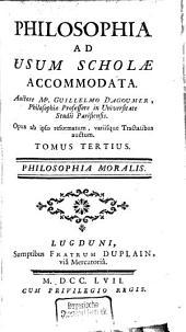 Philosophia: Ad Usum Scholae Accommodata. Philosophia Moralis, Volume 3