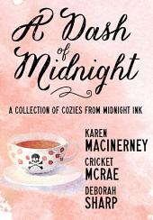 A Dash of Midnight: A Collection of Cozy Mysteries from Midnight Ink