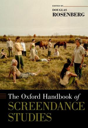 The Oxford Handbook of Screendance Studies PDF