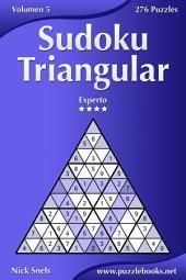 Sudoku Triangular - Experto - Volumen 5 - 276 Puzzles