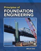 Principles of Foundation Engineering, SI Edition: Edition 7