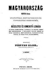Magyarország 1859 Ben-statistikai, Birtokviszonyi És Topographiai Szempontból, Etc. Köt. 1. Fuz. 1-7