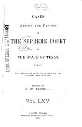 The Texas Reports: Cases Adjudged in the Supreme Court, Volume 65
