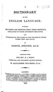 A Dictionary of the English Language ... Abridged from the Rev. H. J. Todd's corrected and enlarged ... edition, by Alexander Chalmers