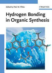 Hydrogen Bonding in Organic Synthesis