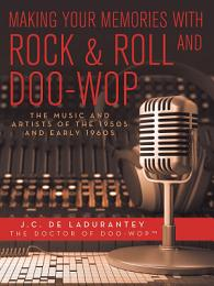 Making Your Memories with Rock & Roll and Doo-Wop