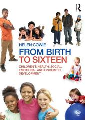 From Birth to Sixteen: Children's Health, Social, Emotional and Linguistic Development