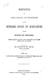 Reports of Cases Argued and Determined in the Supreme Court of Judicature of the State of Indiana: Volume 96