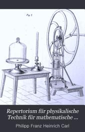 Repertorium für Physikalische Technik, für Mathematische und Astronomische Instrumentenkunde: Band 1
