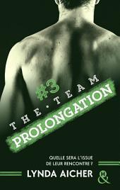 #3 Prolongation - Série The Team: La série New Adult sportive et sexy