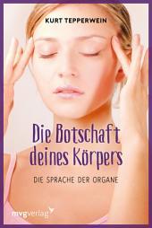 Die Botschaft Deines Körpers: Die Sprache der Organe, Ausgabe 18