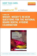 Mosbys Review Questions For The National Board Dental Hygiene Examination Pageburst E Book On Vitalsource Retail Access Card