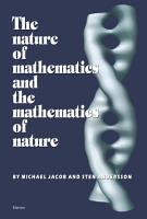 The Nature of Mathematics and the Mathematics of Nature PDF