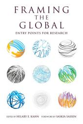 Framing the Global: Entry Points for Research