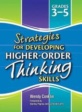 Strategies for Developing Higher-Order Thinking Skills Levels 3-5
