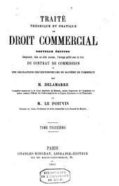 Traité théorique et pratique de droit commercial. Nouvelle édition comprenant dans un ordre nouveau, l'ouvrage publié sous le titre du contrat de commission ou des obligations conventionnelles en matière de commerce: Volume3