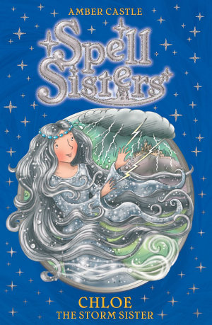 Spell Sisters  Chloe the Storm Sister