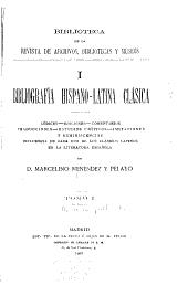 Bibliografía hispano-latina clásica: Códices--Ediciones--Comentarios--Traducciones--Estudios críticos--Imitaciones y reminiscencias--Influencia de cada uno de los clásicos latinos en la literatura española