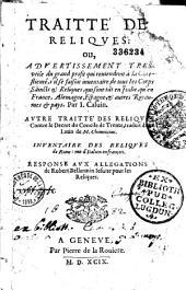 Traitté des reliques, ou Advertissement...du...profit qui reviendroit à la chrestienté, s'il se faisoit inventaire de tous les corps saincts et reliques...par Jean Calvin: traduit du latin de M. Chemnicius