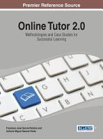 Online Tutor 2 0  Methodologies and Case Studies for Successful Learning PDF