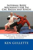 Internal Body Mechanics for Tai Chi, Bagua and Xingyi