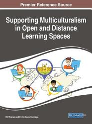 Supporting Multiculturalism In Open And Distance Learning Spaces Book PDF